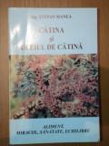 CATINA SI ULEIUL DE CATINA- STEFAN MANEA