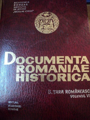 DOCUMENTA ROMANIAE HISTORICA-TARA ROMANEASCA-VOL.8-1996 foto