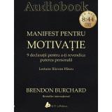 Manifest pentru motivatie - Audiobook | Brendon Burchard