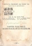 Partea Electrica A Centralelor Si Statiilor - Laurian Preda, Dumitru Ivas