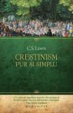 Crestinism, pur si simplu - C.S. Lewis