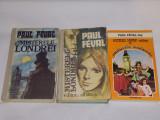 PAUL FEVAL - MISTERELE LONDREI       Vol.1.2. cartonate + BANDITII LONDREI