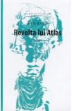 Revolta lui Atlas - Ayn Rand