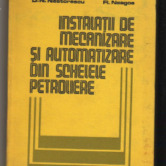 C8769 INSTALATII DE MECANIZARE AUTOMATIZARE DIN SCHELELE PETROLIERE - NESTORESCU