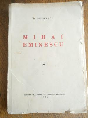 MIHAI EMINESCU, 1934 - N.PETRASCU (dedicatie/semnatura autor) foto