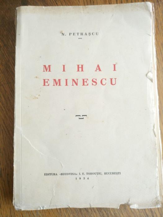 MIHAI EMINESCU, 1934 - N.PETRASCU (dedicatie/semnatura autor)