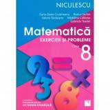 Matematica. Exercitii si probleme pentru clasa a VIII-a - O.-D. Cioraneanu, R. Stefan, V. Buduianu, M. Calarasu, G. Toader