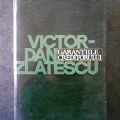 VICTOR DAN ZLATESCU - GARANTIILE CREDITORULUI (1970, editie cartonata)
