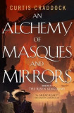 An Alchemy of Masques and Mirrors: Book One in the Risen Kingdoms