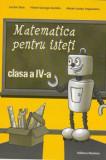 Cumpara ieftin Matematica pentru isteti. Ne pregatim pentru concursurile scolare clasa a IV-a/Lucian Stan, Viorel-George Dumitru, Marie-Louise Ungureanu