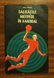 Paul Cercel - Calitățile motrice în handbal (1975) - Ca nouă!