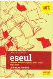 Bacalaureat. ESEUL. LITERATURA ROMANA. Pregatire individuala pentru proba scrisa