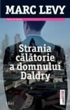 Strania calatorie a domnului Daldry. Editie 2013/Marc Levy, Trei