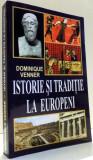 ISTORIE SI TRADITIE LA EUROPENI de DOMINIQUE VENNER , 2006