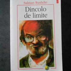 SALMAN RUSHDIE - DINCOLO DE LIMITE