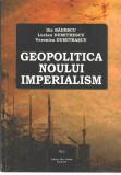 Geopolitica noului imperialism - I. Badescu/ L. Dumitrescu/ V. Dumitrascu 2010, Alta editura
