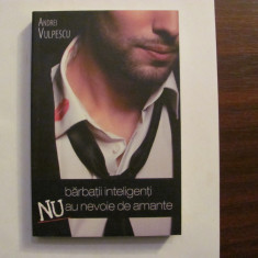 "PVM - Andrei VULPESCU ""Barbatii Inteligenti NU au Nevoie de Amante"" / necitita"