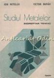 Cumpara ieftin Studiul Metalelor. Indreptar Tehnic - Ion Mitelea, Victor Budau
