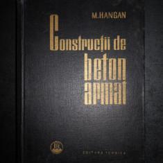MIHAIL D. HANGAN - CONSTRUCTII DE BETON ARMAT (1963)