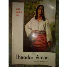 THEODOR AMAN , COLECTIA ARTA PENTRU TOTI