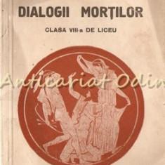 Lucian. Dialogii Mortilor - Iuliu Valaori, Cezar Papacostea, Gh. Popa-Lisseanu
