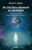 Al cincilea element al sanatatii/Bryant A. Meyers