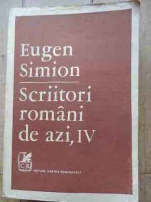 Scriitori Romani De Azi Vol.iv - Eugen Simion ,528027 foto