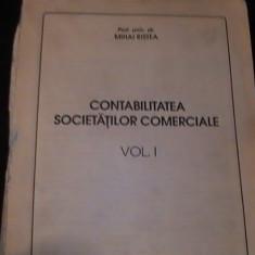 CONTABILITATEA SOCIETATILOR COMERCIALE-PROF. UNIV.MIHAI RISTEA-VOL-1-568 PG-, Alta editura