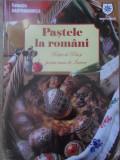 PASTELE LA ROMANI. RETETE DE POST SI PENTRU MASA DE INVIERE - ILEANA VASILESCU,