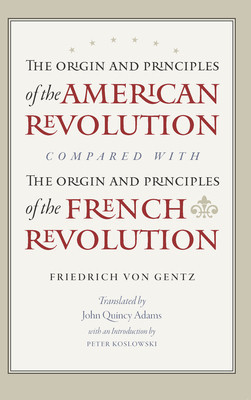 The Origin and Principles of the American Revolution, Compared with the Origin and Principles of the French Revolution foto