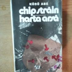 CHIP STRAIN , HARTA ARSA de KOBO ABE , Bucuresti 1990