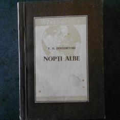 F. M. DOSTOIEVSKI - NOAPTI ALBE