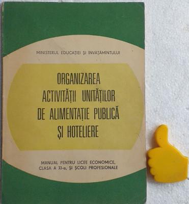 Manual Organizarea activitatilor de alimentatie publica si hoteliere Gh Coman foto