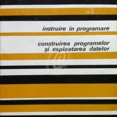 Instruire in programare. Construirea programelor si exploatarea datelor