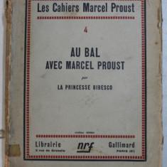 AU BAL AVEC MARCEL PROUST par LA PRINCESSE BIBESCO , 1928