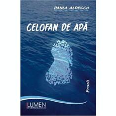 Celofan de apa - Paula ALDESCU