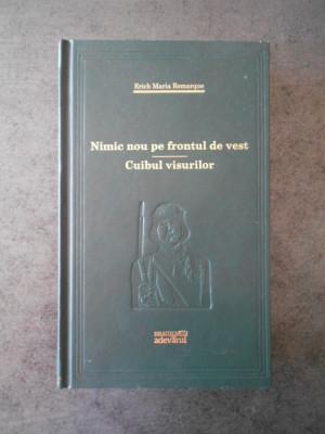 ERICH MARIA REMARQUE - NIMIC NOU PE FRONTUL DE VEST. CUIBUL VISURILOR foto