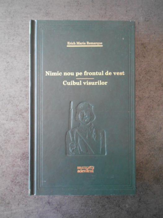 ERICH MARIA REMARQUE - NIMIC NOU PE FRONTUL DE VEST. CUIBUL VISURILOR