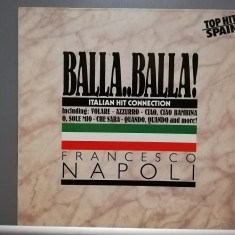 Francesco Napoli – Balla..Balla ! Italian Hit.. (1985/BCM/RFG) - Vinil/Impecabil