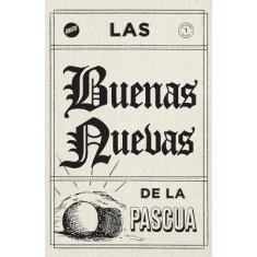 Las Buenas Nuevas de la Pascua(spanish, Pack Of 25)