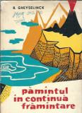 Pamantul in continua framantare - R. Gheyselinck (stiintifica, 1959)