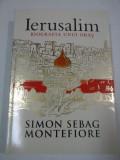 IERUSALIM-BIOGRAFIA UNUI ORAS - SIMON SEBAG MONTEFIORE