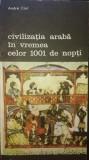 Civilizatia araba in vremea celor 1001 de nopti, Andre Clot, 1989