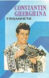 Caseta Constantin Gherghina – Trompetă, originala