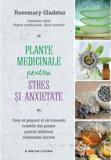 Remedii din plante. Plante medicinale pentru stres si anxietate. Cum sa prepari si sa folosesti remedii din plante pentru intarirea sistemului nervos/