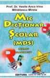 Mic Dictionar scolar pentru Clasele 1-4 - Vasile Anca Irina, Mihailescu Mirela