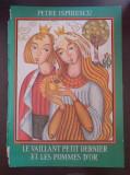 LE VAILLANT PETIT DERNIER ET LES POMMES D'OR - Petre Ispirescu (in franceza)