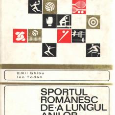 Sportul romanesc de-a lungul anilor Emil Ghibu/Ion Todan Ed. Stadion, 1970, Alta editura