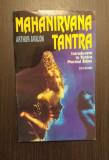 MAHANIRVANA TANTRA - INTRODUCERE IN TANTRA MARELUI EXTAZ - ARHTUR AVALON
