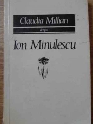 DESPRE ION MINULESCU-CLAUDIA MILLIAN foto